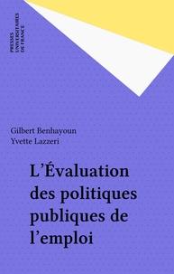 Yvette Lazzeri et Gilbert Benhayoun - L'évaluation des politiques publiques de l'emploi.