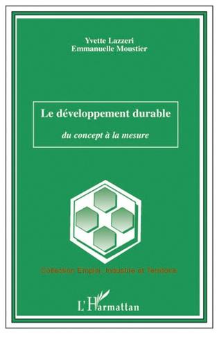 Yvette Lazzeri et Emmanuelle Moustier - Le développement durable - Du concept à la mesure.