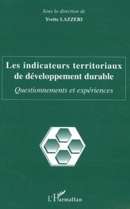 Yvette Lazzeri - Les indicateurs territoriaux de développement durable - Questionnements et expériences.