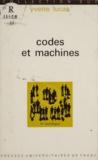 Yvette Lucas et Georges Balandier - Codes et machines - Essai de sémiologie industrielle.
