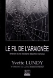 Yvette Lundy - Le fil de l'araignée - Itinéraire d'une résistante déportée marnaise.