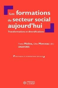 Yvette Molina et Gilles Monceau - Les formations du secteur social aujourd'hui - Transformations et diversifications.