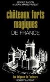 Yvette Parent et Patrick Facon - Châteaux forts magiques de France.