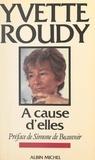 Yvette Roudy et Simone De Beauvoir - À cause d'elles.