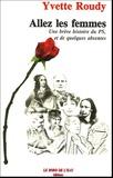 Yvette Roudy - Allez les femmes - Une brève histoire du PS, et de quelques absentes.