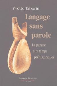 Yvette Taborin - Langage sans parole - La parure aux temps préhistoriques.