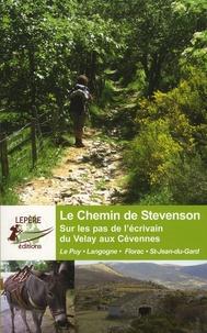 Le chemin de Stevenson - Sur les pas de lécrivain du Velay aux Cévennes - Le Puy, Langogne, Florac, St-Jean-du-Gard.pdf