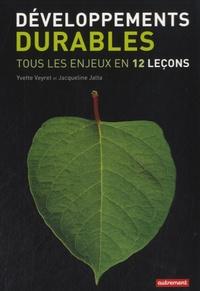 Yvette Veyret et Jacqueline Jalta - Développements durables - Tous les enjeux en 12 leçons.