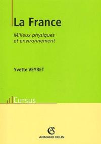 Yvette Veyret - La France - Milieux physiques et environnement.
