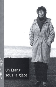 Yvette Z'Graggen - Un étang sous la glace.