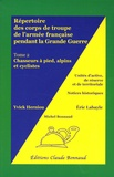 Yvick Herniou - Répertoire des corps de troupe de l'armée française pendant la Grande Guerre - Tome 2 : Les chasseurs à pied.