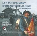 Yvon Aiguier et Jacques Jalade - Le 159e régiment d'infanterie alpine dans la grande guerre - De 1916 à l'armistice de 1918.