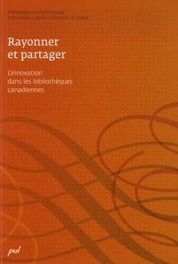 Yvon-André Lacroix - Rayonner et partager - L'innovation dans les bibliothèques canadiennes.
