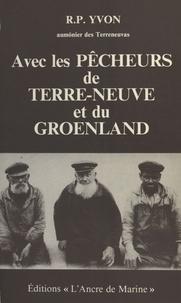 Yvon - Avec les pêcheurs de Terre-Neuve et du Groenland.