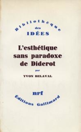 Yvon Belaval - L'Esthétique sans paradoxe de Diderot.