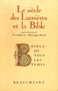 Yvon Belaval et Dominique Bourel - Le siècle des Lumières et la Bible.