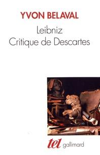 Yvon Belaval - Leibniz, critique de Descartes.