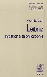 Yvon Belaval - Leibniz - Initiation à sa philosophie.