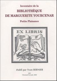 Yvon Bernier - Inventaire de la bibliothèque de Marguerite Yourcenar - Petite Plaisance.