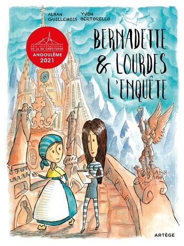 Yvon Bertorello et Alban Guillemois - Bernadette et Lourdes, l'enquête....