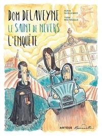 Yvon Bertorello et Alban Guillemois - Dom Delaveyne, le saint de Nevers - L'enquête.