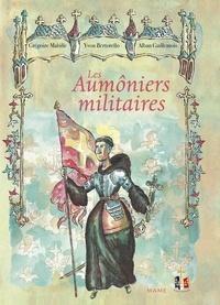 Yvon Bertorello et Grégoire Mabille - Les Aumôniers militaires.