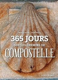 Yvon Boëlle et Patrick Huchet - 365 jours sur les chemins de Compostelle.