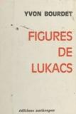 Yvon Bourdet - Figures de Lukács.