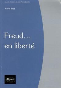 Yvon Brès - Freud... en liberté.