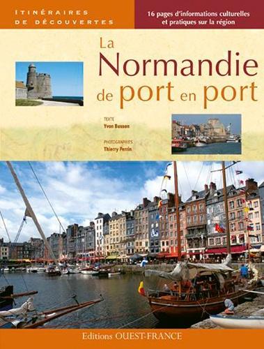 Yvon Busson - La Normandie de port en port.