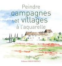 Yvon Carlo et Dominique Darras - Peindre campagnes et villages à l'aquarelle.