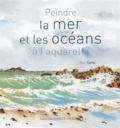 Yvon Carlo - Peindre la mer et les océans à l'aquarelle.