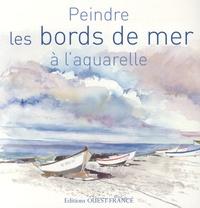 Yvon Carlo et Dominique Darras - Peindre les bords de mer à l'aquarelle.