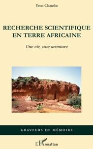 Recherche scientifique en terre africaine - Une vie, une aventure.pdf