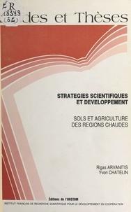 Yvon Chatelin et Rigas Arvanitis - Stratégies scientifiques et développement : sols et agriculture des régions chaudes.