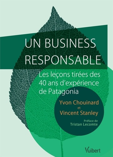 Un business responsable. Les leçons tirées des 40 ans d'expérience de Patagonia