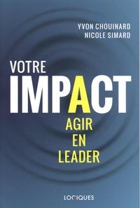 Yvon Chouinard et Nicole Simard - Votre impact - Agir en leader.