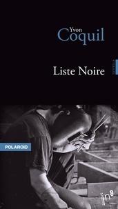 Yvon Coquil - Liste noire.