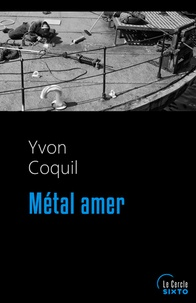 Yvon Coquil - Métal amer.