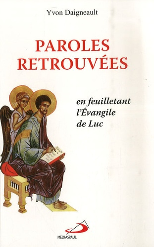 Yvon Daigneault - Paroles retrouvées - En feuilletant l'Evangile de Luc.