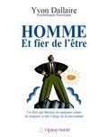 Yvon Dallaire - Homme et fier de l'être - Un livre qui dénonce les préjugés contre les hommes et fait l'éloge de la masculinité.