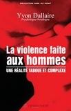Yvon Dallaire - La violence faite aux hommes : une réalité taboue et complexe.