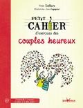 Yvon Dallaire - Petit cahier d'exercices des couples heureux.