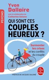 Qui sont ces couples heureux ? - Surmonter les crises et les conflits du couple.pdf