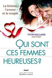 Yvon Dallaire - Qui sont ces femmes heureuses ?.