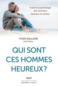 Yvon Dallaire - Qui sont ces hommes heureux ?.