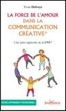 Yvon Delvoye - La force de l'amour dans la communication créative - Une autre approche de la CNV.