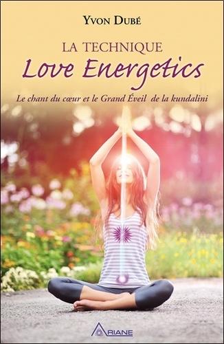 Yvon Dubé - La technique Love Energetics.