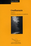 Yvon Englert et Jorn Vestergaard - L'euthanasie - Volume 2, Perspectives nationales et européennes.