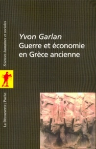 Yvon Garlan - POCHES SCIENCES  : Guerre et économie en Grèce ancienne.